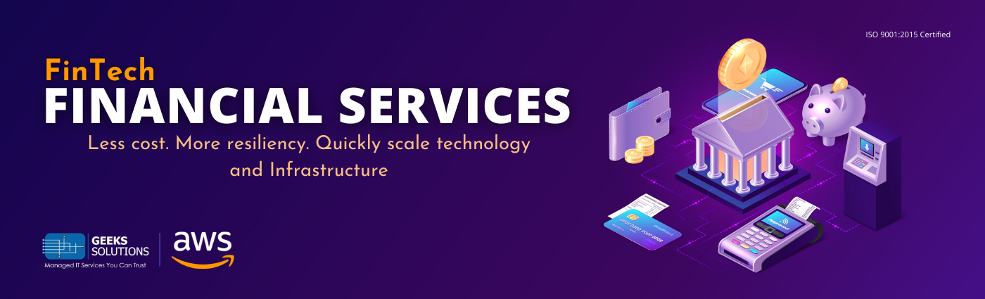Capitalize on new Financial Services opportunities with Amazon Web Services & Geeks Solutions
